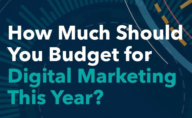 How Much Should You Budget for Digital Marketing